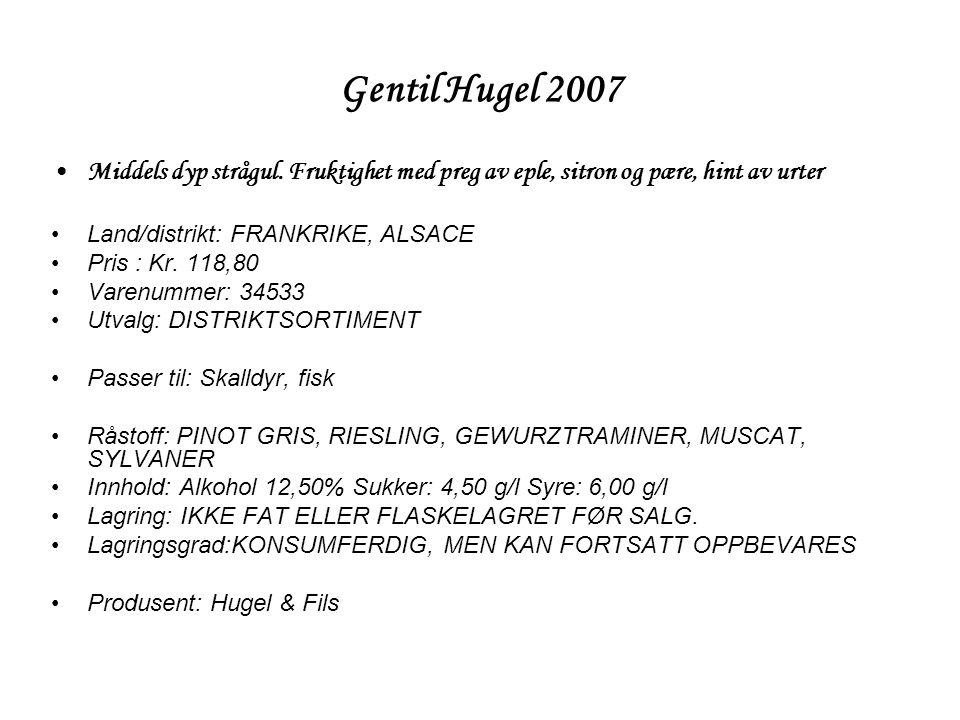 Gentil Hugel 2007 •Middels dyp strågul.