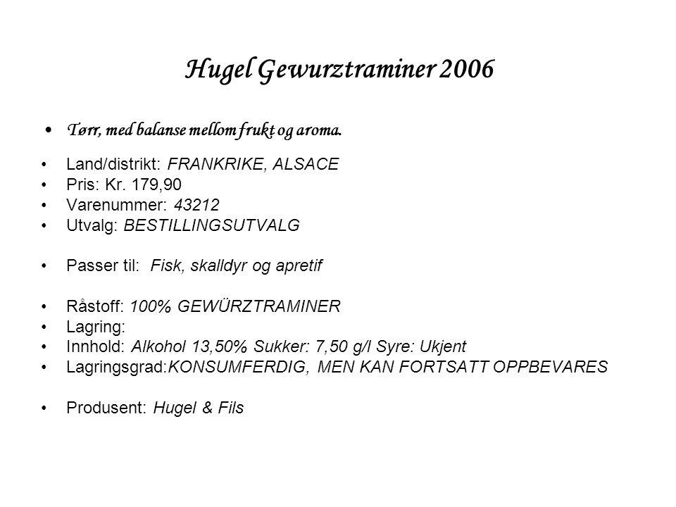 Hugel Gewurztraminer 2006 •Tørr, med balanse mellom frukt og aroma.