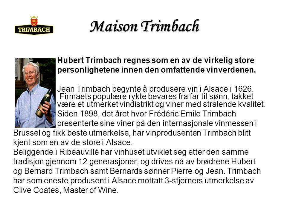 Maison Trimbach Hubert Trimbach regnes som en av de virkelig store personlighetene innen den omfattende vinverdenen.