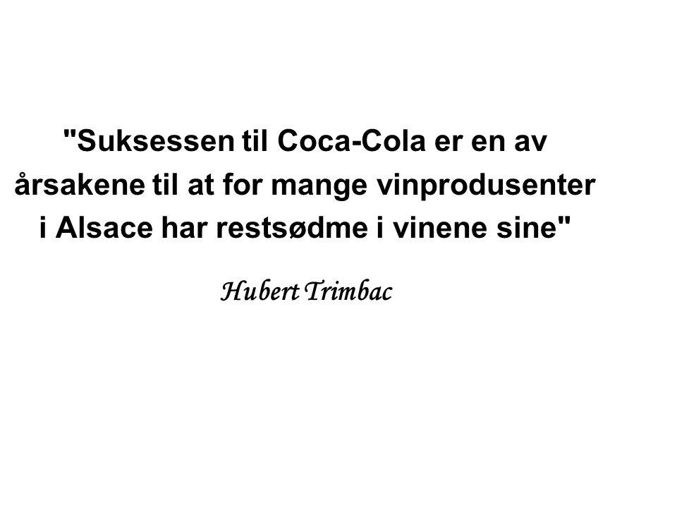Suksessen til Coca-Cola er en av årsakene til at for mange vinprodusenter i Alsace har restsødme i vinene sine Hubert Trimbac