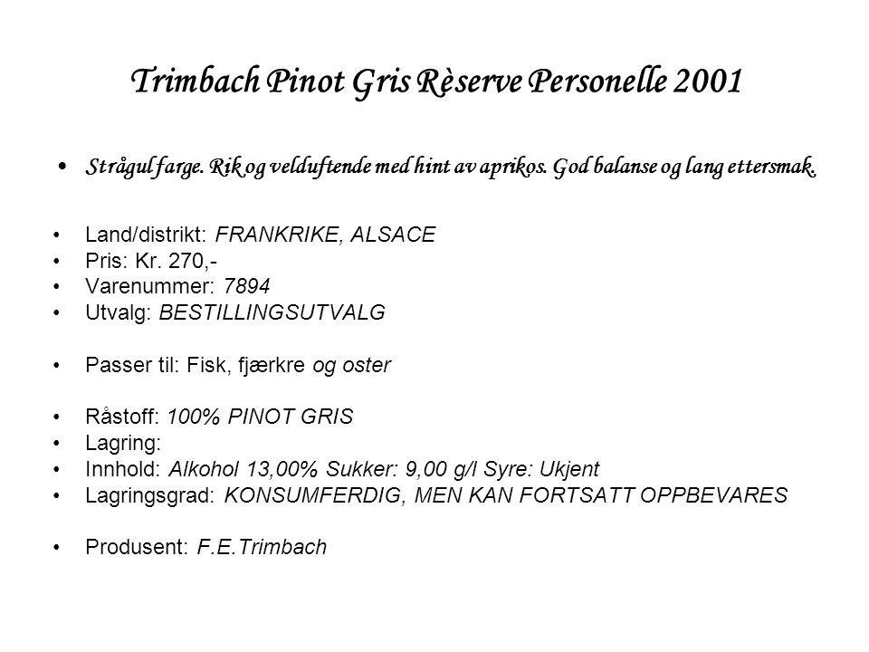 Trimbach Pinot Gris Rèserve Personelle 2001 •Strågul farge.