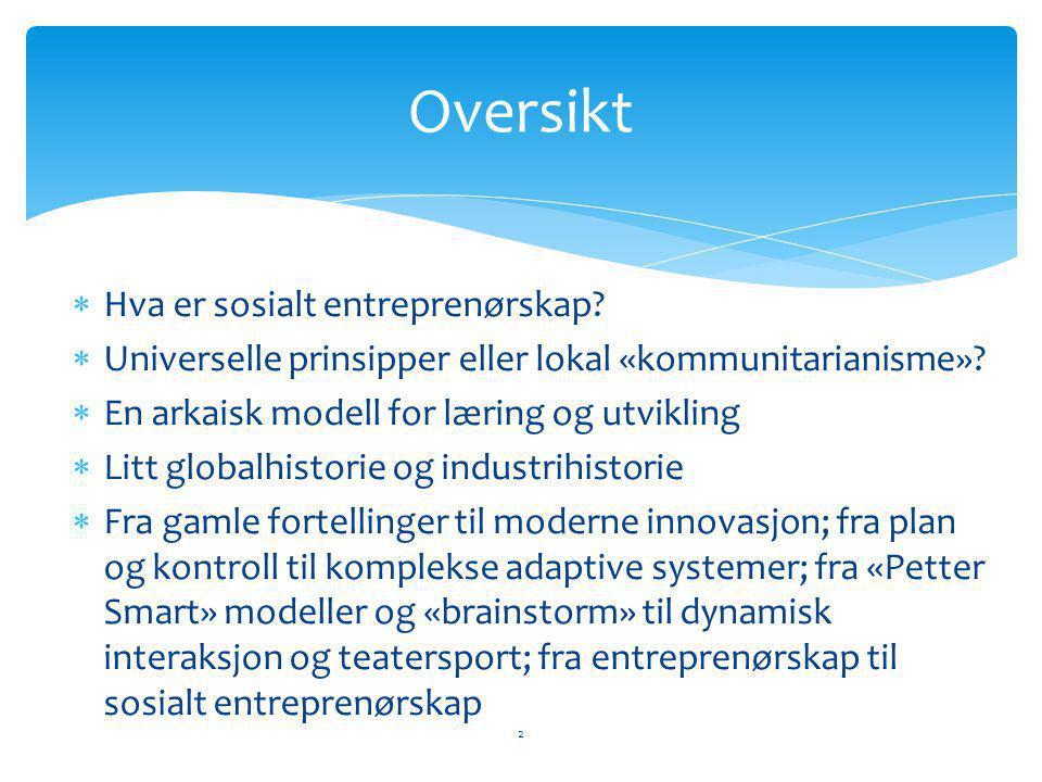  Hva er sosialt entreprenørskap. Universelle prinsipper eller lokal «kommunitarianisme».