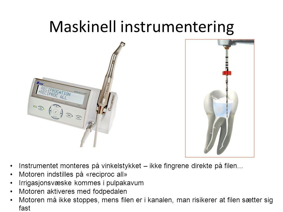 Maskinell instrumentering •Instrumentet monteres på vinkelstykket – ikke fingrene direkte på filen... •Motoren indstilles på «reciproc all» •Irrigasjo