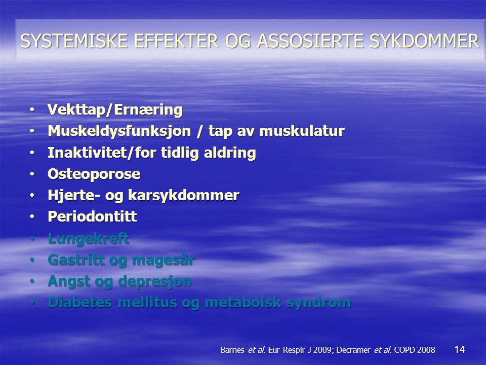SYSTEMISKE EFFEKTER OG ASSOSIERTE SYKDOMMER 14 • Vekttap/Ernæring • Muskeldysfunksjon / tap av muskulatur • Inaktivitet/for tidlig aldring • Osteoporo