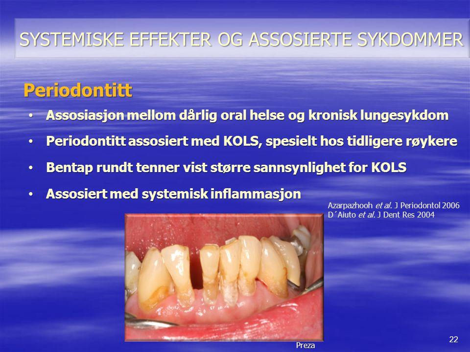 • Assosiasjon mellom dårlig oral helse og kronisk lungesykdom • Periodontitt assosiert med KOLS, spesielt hos tidligere røykere • Bentap rundt tenner