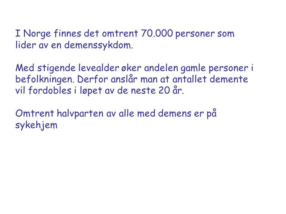 I Norge finnes det omtrent 70.000 personer som lider av en demenssykdom.