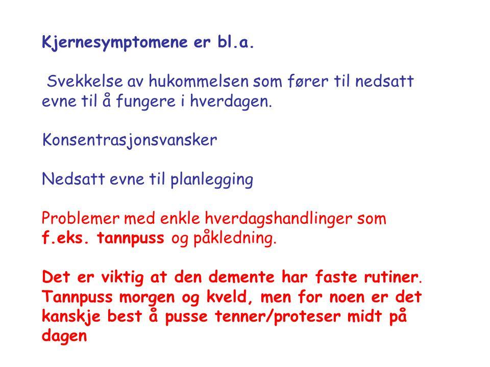 Kjernesymptomene er bl.a.