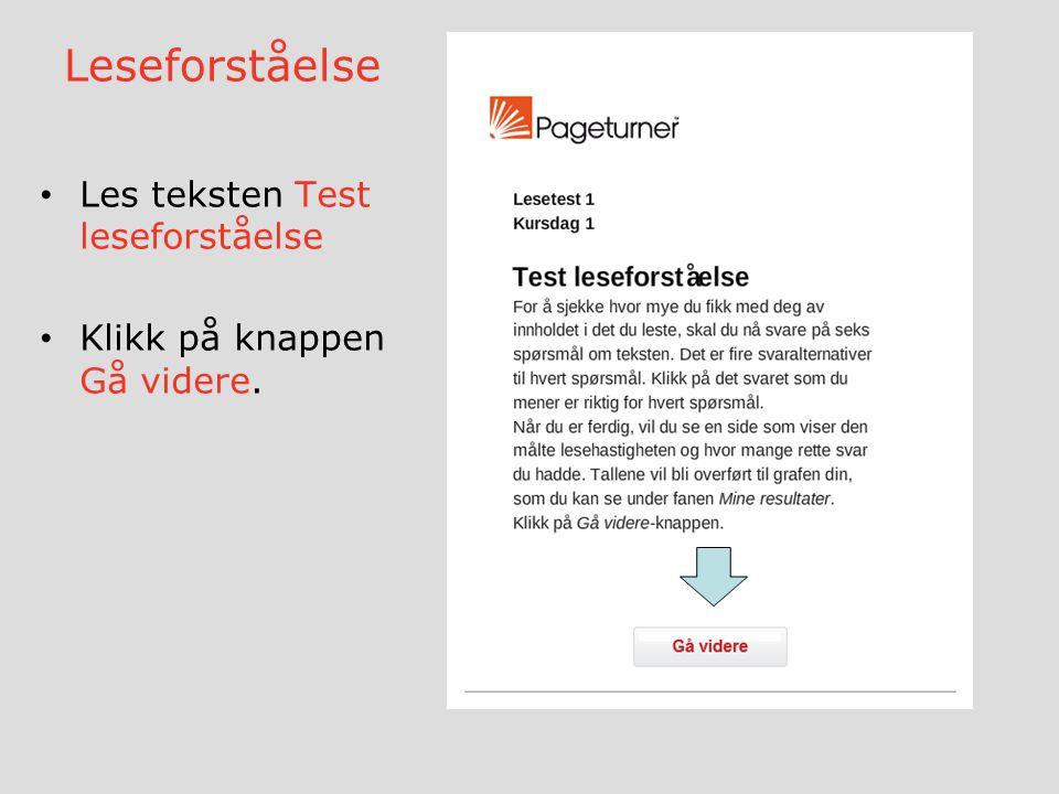 Leseforståelse • Les teksten Test leseforståelse • Klikk på knappen Gå videre.
