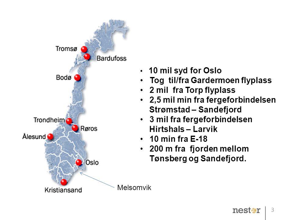 3 • 10 mil syd for Oslo • Tog til/fra Gardermoen flyplass • 2 mil fra Torp flyplass • 2,5 mil min fra fergeforbindelsen Strømstad – Sandefjord • 3 mil