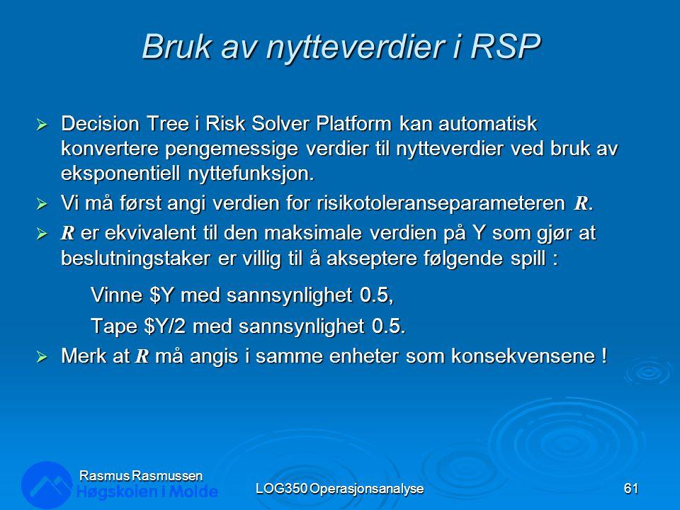 Bruk av nytteverdier i RSP  Decision Tree i Risk Solver Platform kan automatisk konvertere pengemessige verdier til nytteverdier ved bruk av eksponen