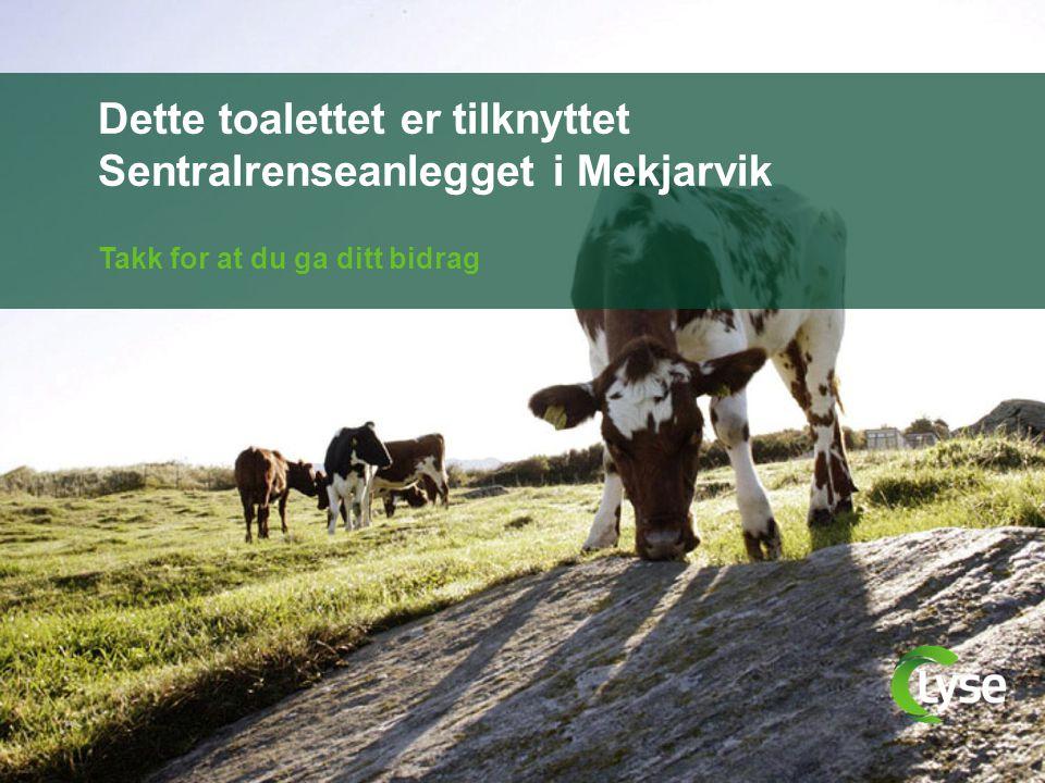 Dette toalettet er tilknyttet Sentralrenseanlegget i Mekjarvik Takk for at du ga ditt bidrag