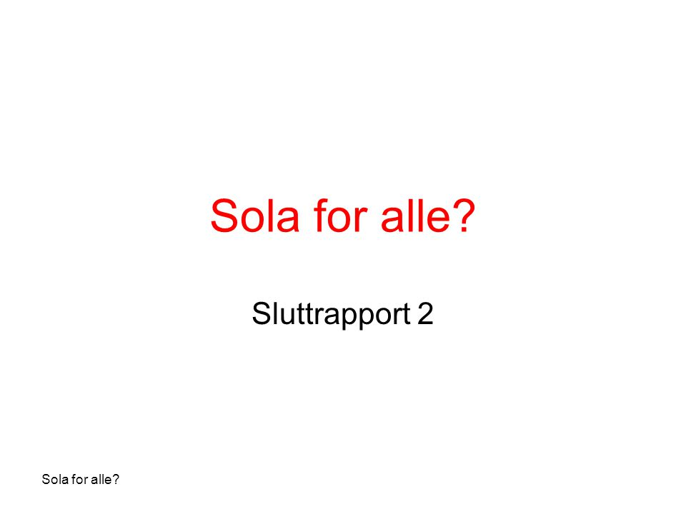 Sola for alle? Sluttrapport 2