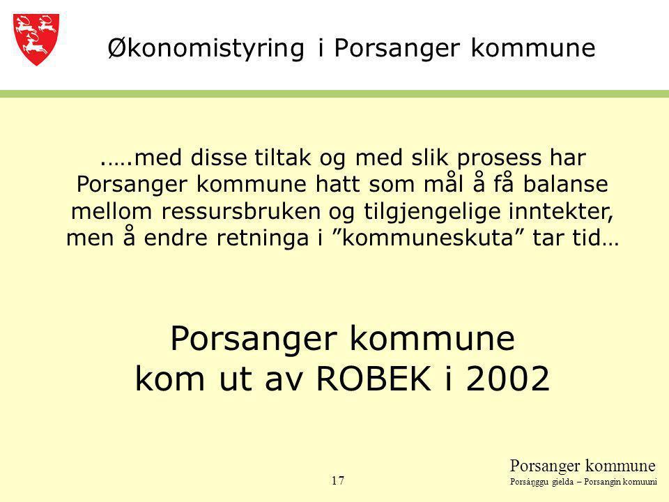 Porsanger kommune Porsáŋggu gielda – Porsangin komuuni 17 Økonomistyring i Porsanger kommune.….med disse tiltak og med slik prosess har Porsanger komm