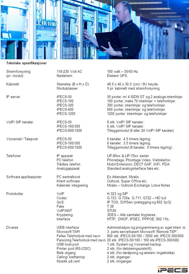 Tekniske spesifikasjoner Strømforsyning110-230 Volt AC100 watt – 50/60 Hz.