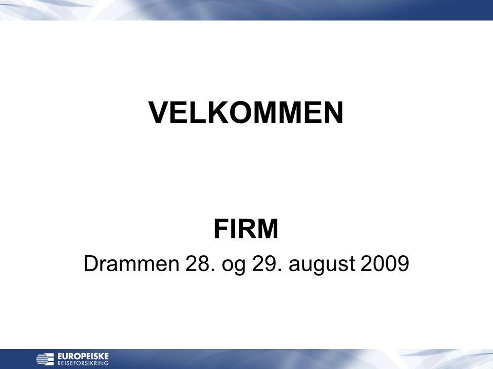 VELKOMMEN FIRM Drammen 28. og 29. august 2009