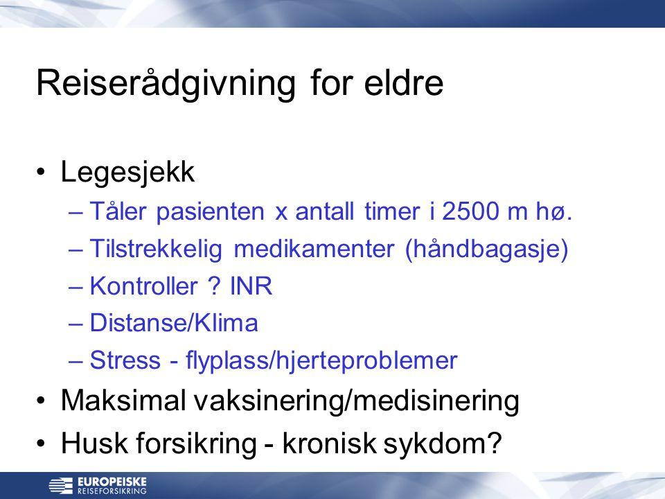 Reiserådgivning for eldre •Legesjekk –Tåler pasienten x antall timer i 2500 m hø.