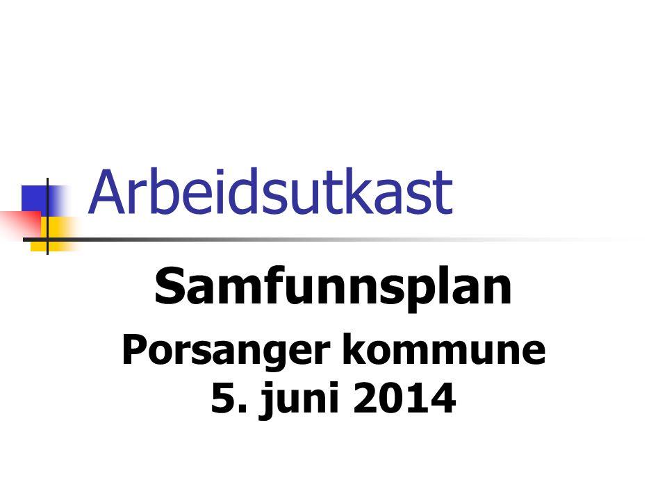 Arbeidsutkast Samfunnsplan Porsanger kommune 5. juni 2014