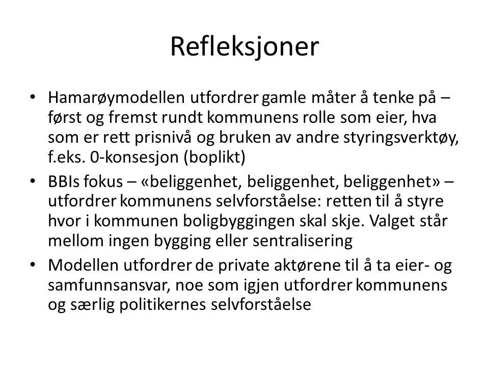 Refleksjoner • Hamarøymodellen utfordrer gamle måter å tenke på – først og fremst rundt kommunens rolle som eier, hva som er rett prisnivå og bruken a