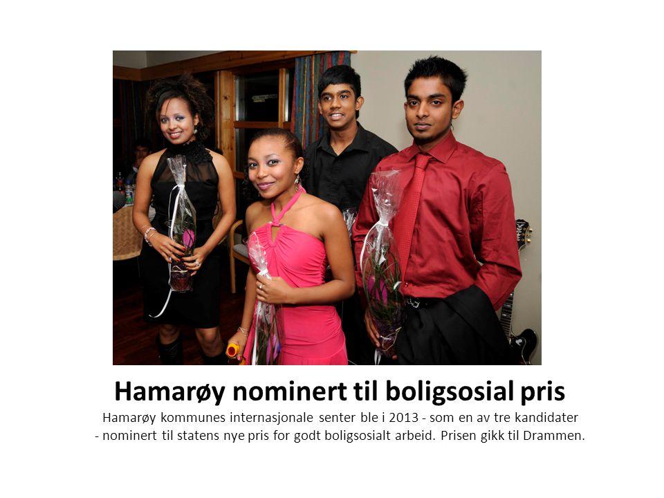 Hamarøy nominert til boligsosial pris Hamarøy kommunes internasjonale senter ble i 2013 - som en av tre kandidater - nominert til statens nye pris for