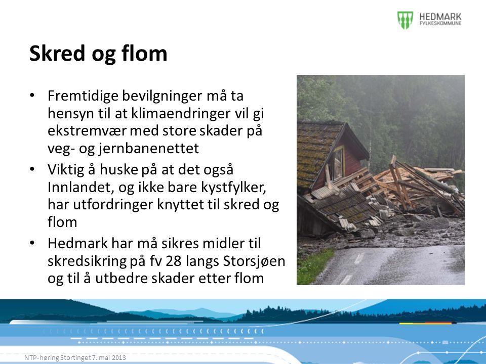Skred og flom NTP-høring Stortinget 7. mai 2013 • Fremtidige bevilgninger må ta hensyn til at klimaendringer vil gi ekstremvær med store skader på veg