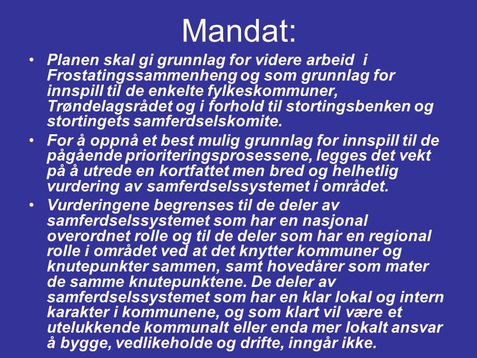 Mandat: •Planen skal gi grunnlag for videre arbeid i Frostatingssammenheng og som grunnlag for innspill til de enkelte fylkeskommuner, Trøndelagsrådet og i forhold til stortingsbenken og stortingets samferdselskomite.