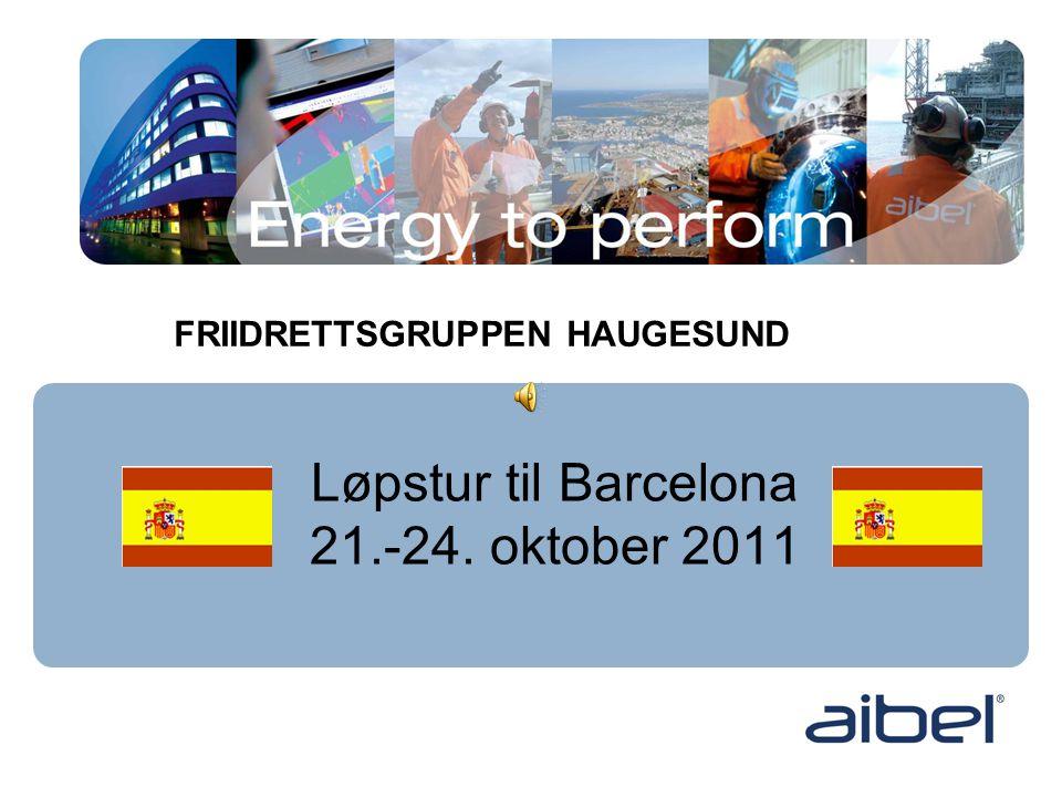 Løpstur til Barcelona 21.-24. oktober 2011 INVITASJON FRIIDRETTSGRUPPEN HAUGESUND
