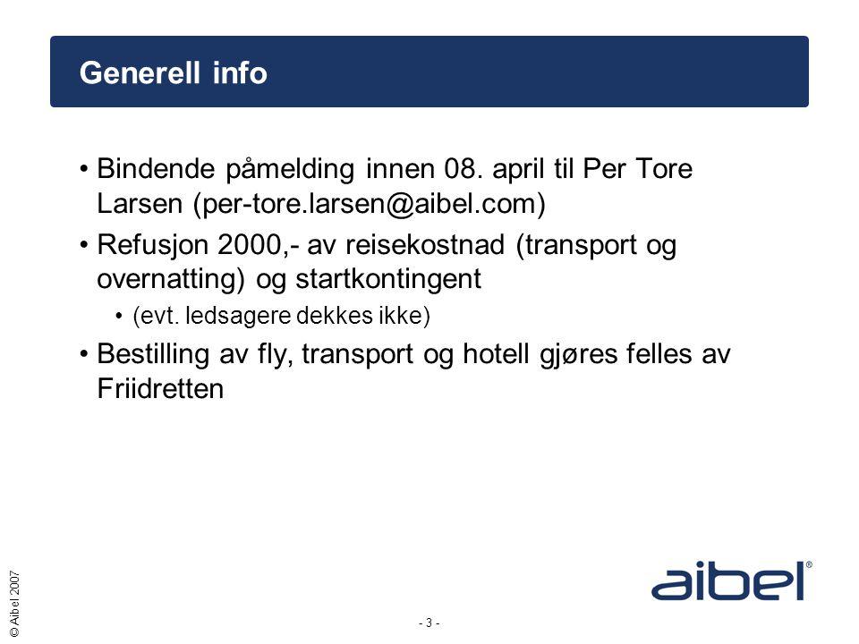 - 3 - © Aibel 2007 Generell info •Bindende påmelding innen 08.