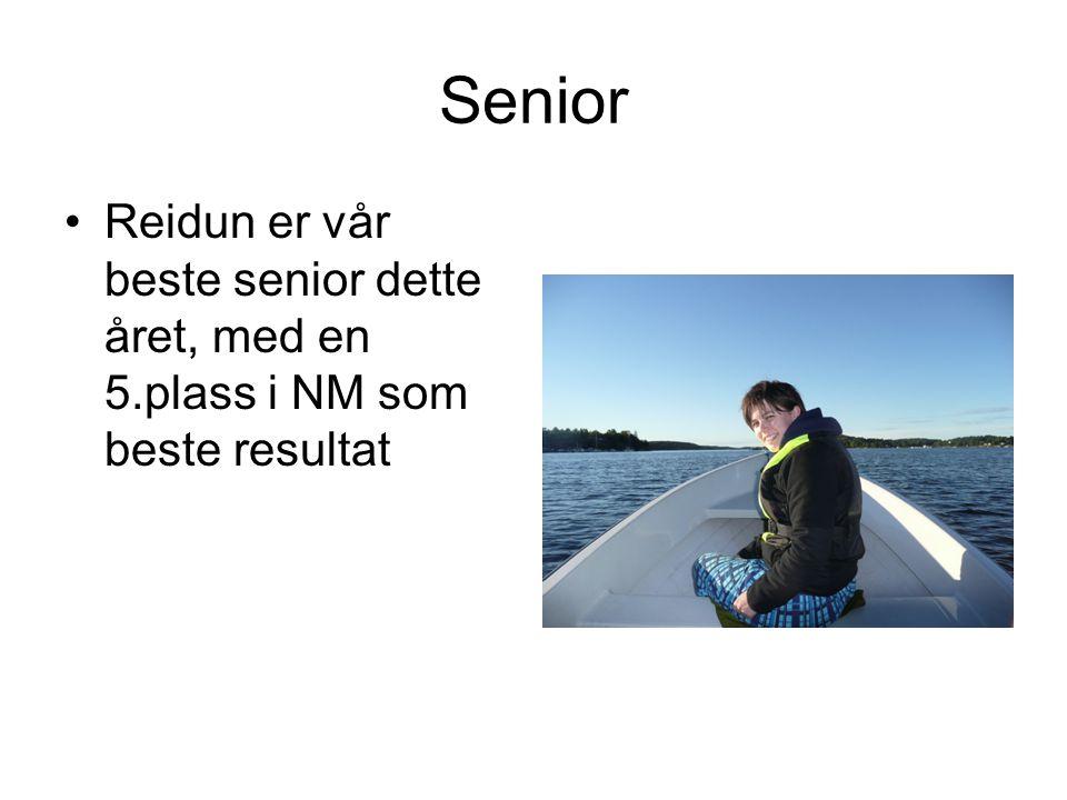 Senior •Reidun er vår beste senior dette året, med en 5.plass i NM som beste resultat