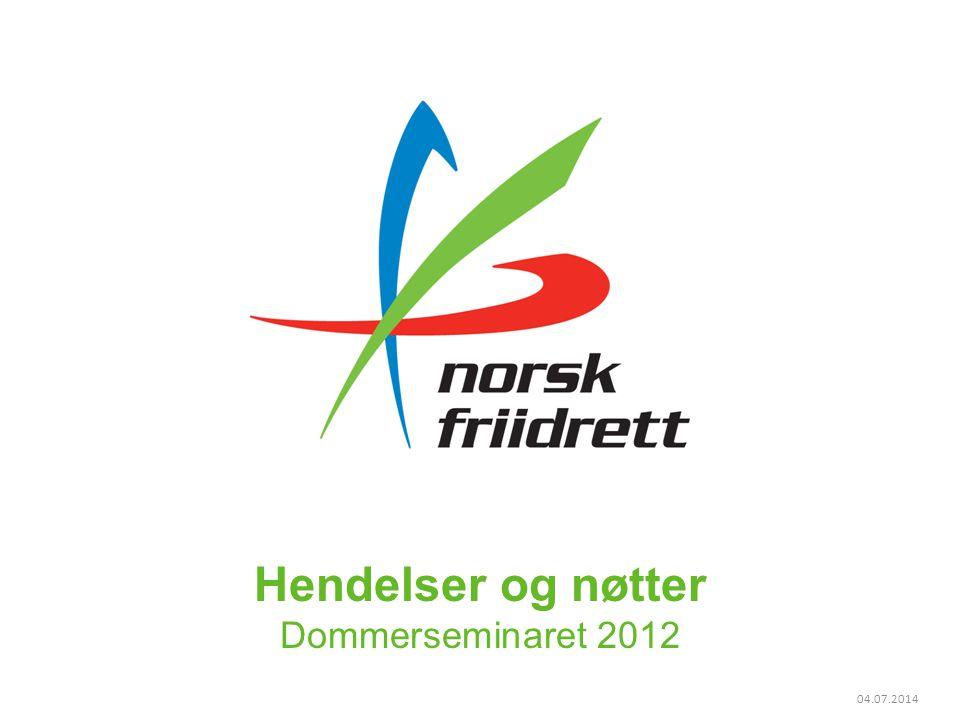 04.07.2014 Hendelser og nøtter Dommerseminaret 2012