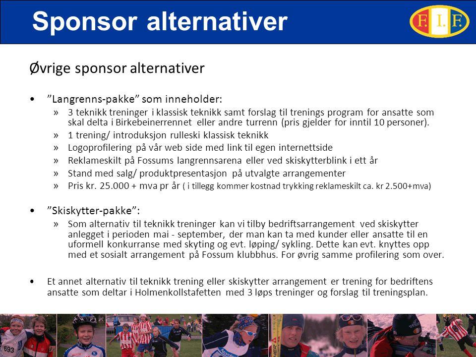 """Sponsor alternativer Øvrige sponsor alternativer •""""Langrenns-pakke"""" som inneholder: » 3 teknikk treninger i klassisk teknikk samt forslag til trenings"""