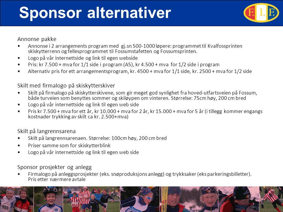 Sponsor alternativer Annonse pakke •Annonse i 2 arrangements program med gj.sn 500-1000 løpere: programmet til Kvalfossprinten skiskytterrenn og felle