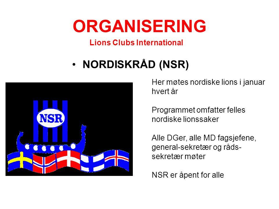 ORGANISERING •NORDISKRÅD (NSR) Lions Clubs International Her møtes nordiske lions i januar hvert år Programmet omfatter felles nordiske lionssaker All