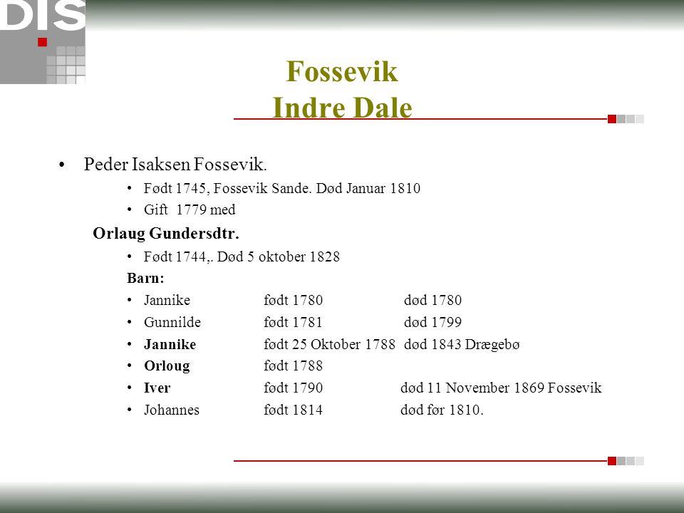 •Peder Isaksen Fossevik. •Født 1745, Fossevik Sande.