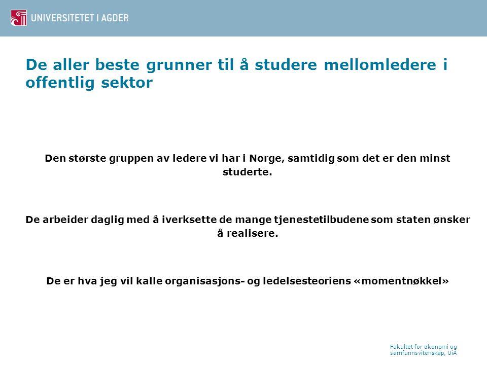 De aller beste grunner til å studere mellomledere i offentlig sektor Den største gruppen av ledere vi har i Norge, samtidig som det er den minst studerte.