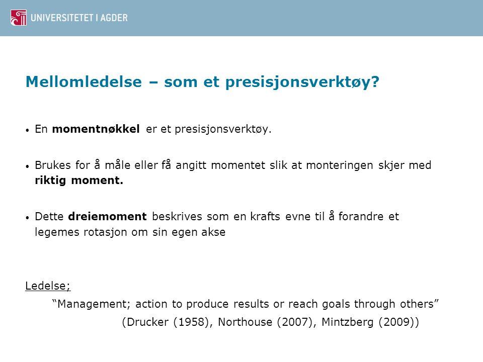 Mellomledelse – som et presisjonsverktøy.• En momentnøkkel er et presisjonsverktøy.