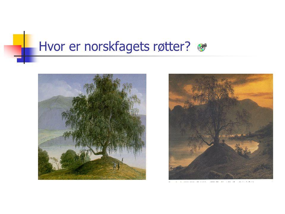 Hvor er norskfagets røtter?
