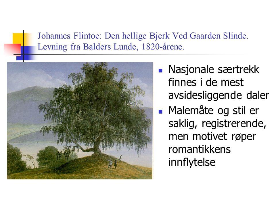 Johannes Flintoe: Den hellige Bjerk Ved Gaarden Slinde.