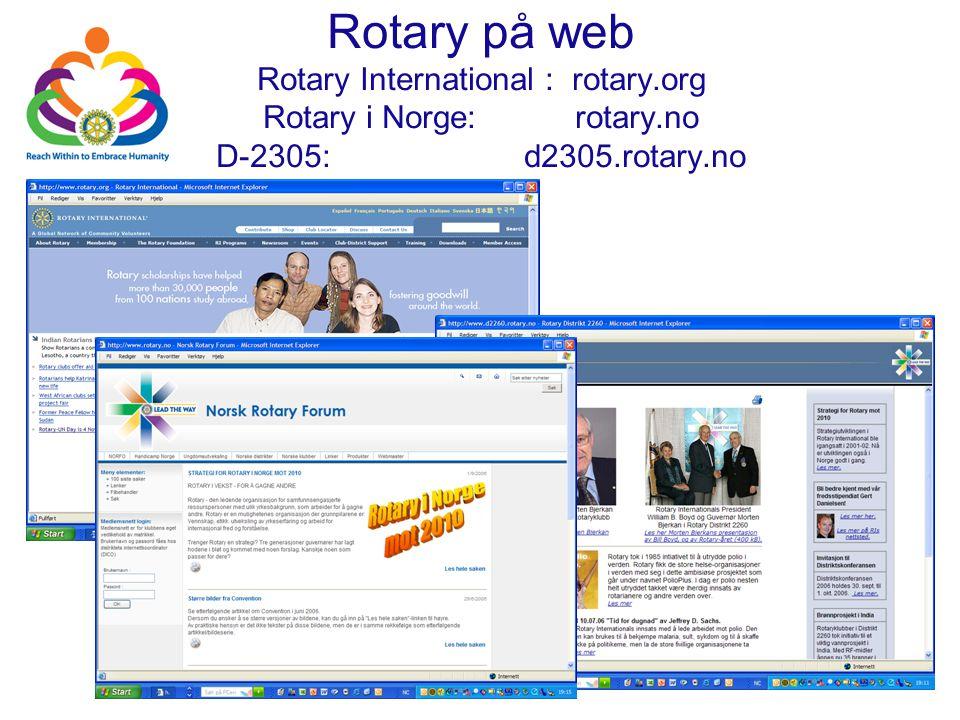 Rotary D 2305 Rotary på web Rotary International : rotary.org Rotary i Norge: rotary.no D-2305: d2305.rotary.no