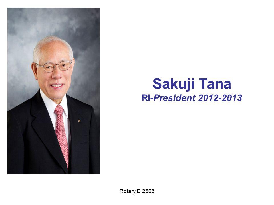 Rotary D 2305 Sakuji Tana RI-President 2012-2013