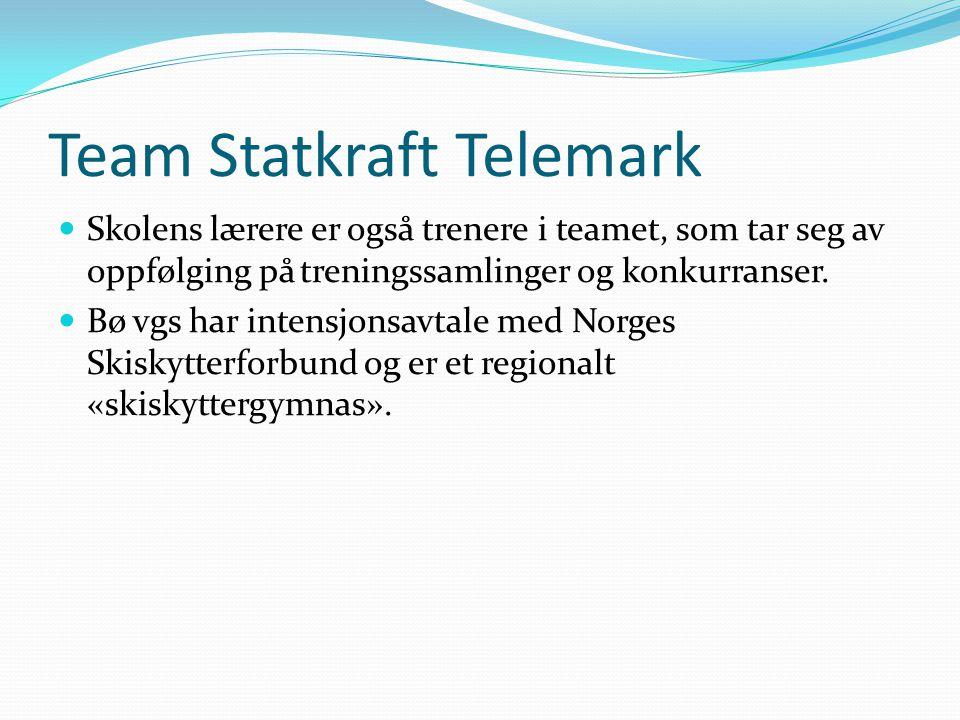 Team Statkraft Telemark  Skolens lærere er også trenere i teamet, som tar seg av oppfølging på treningssamlinger og konkurranser.
