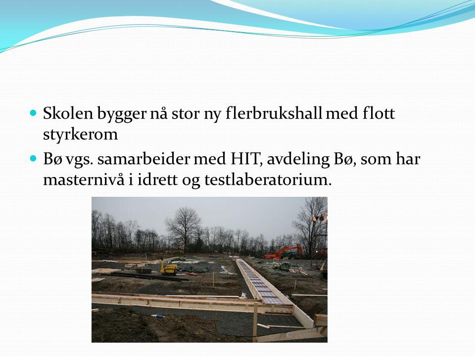  Skolen bygger nå stor ny flerbrukshall med flott styrkerom  Bø vgs.