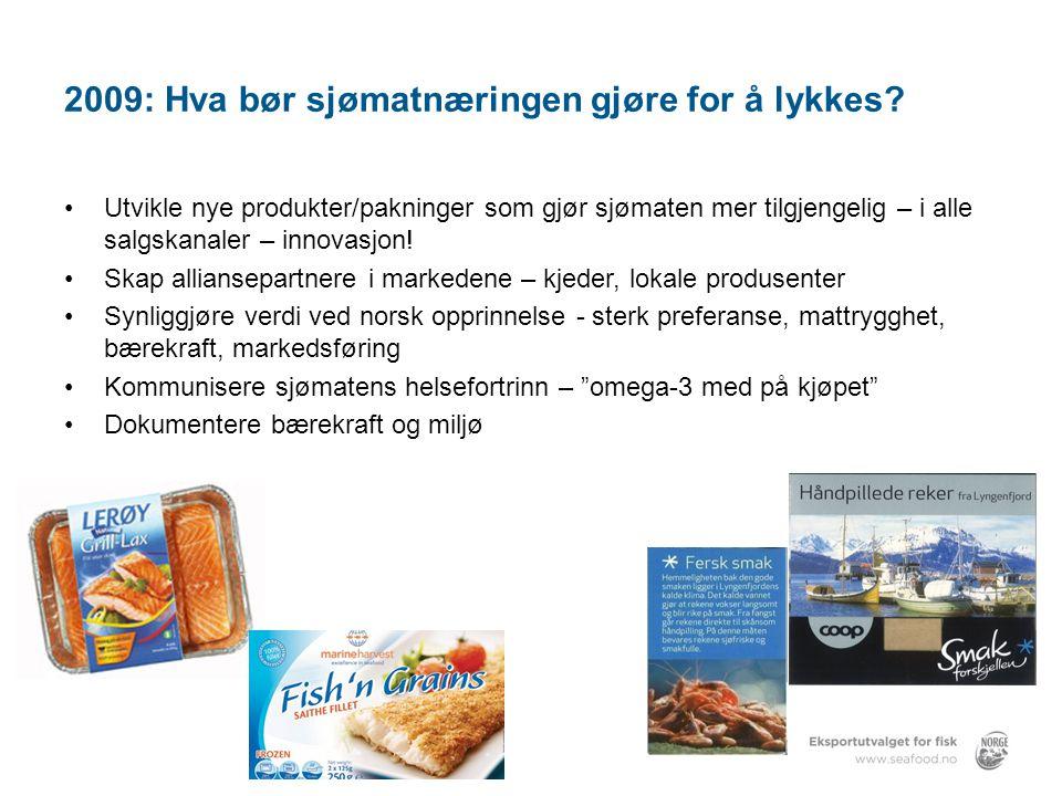 2009: Hva bør sjømatnæringen gjøre for å lykkes.
