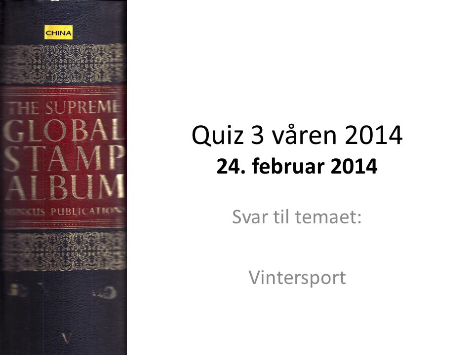 Quiz 3 våren 2014 24. februar 2014 Svar til temaet: Vintersport