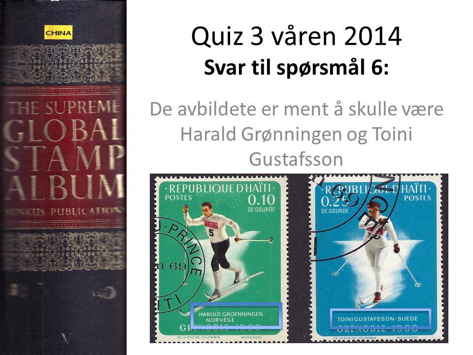 Quiz 3 våren 2014 Svar til spørsmål 6: De avbildete er ment å skulle være Harald Grønningen og Toini Gustafsson