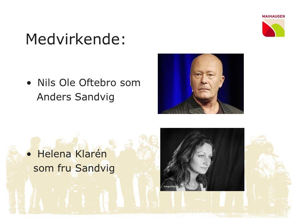 Medvirkende: •Nils Ole Oftebro som Anders Sandvig •Helena Klarén som fru Sandvig