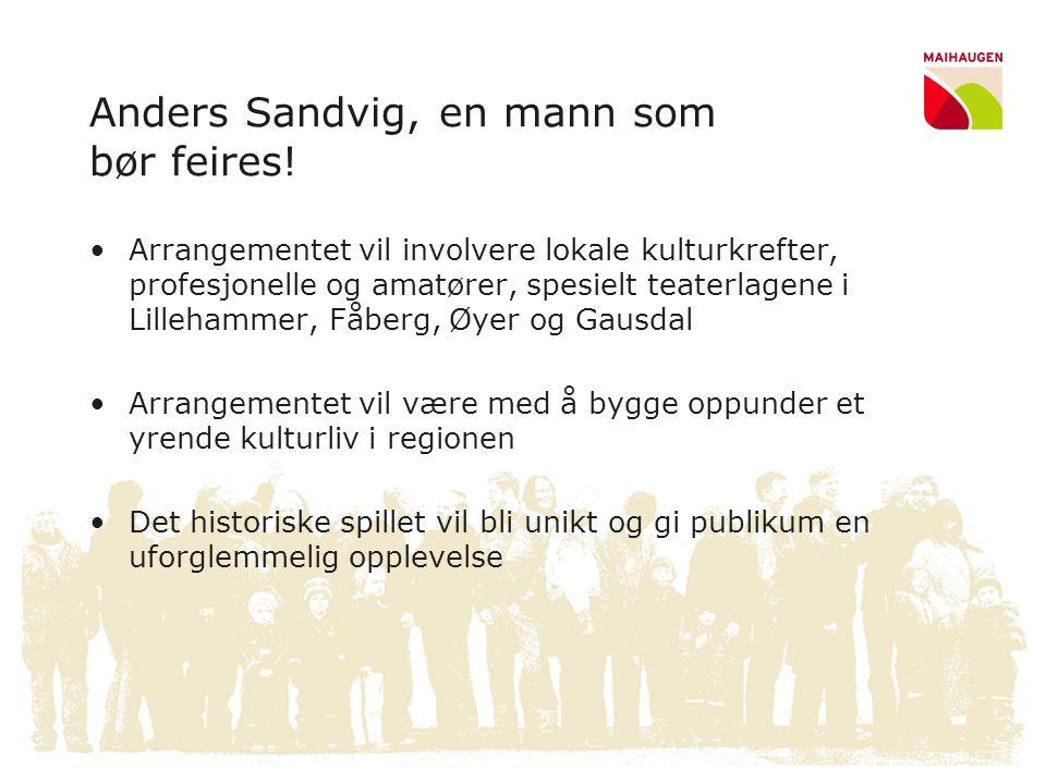 Anders Sandvig, en mann som bør feires! •Arrangementet vil involvere lokale kulturkrefter, profesjonelle og amatører, spesielt teaterlagene i Lilleham