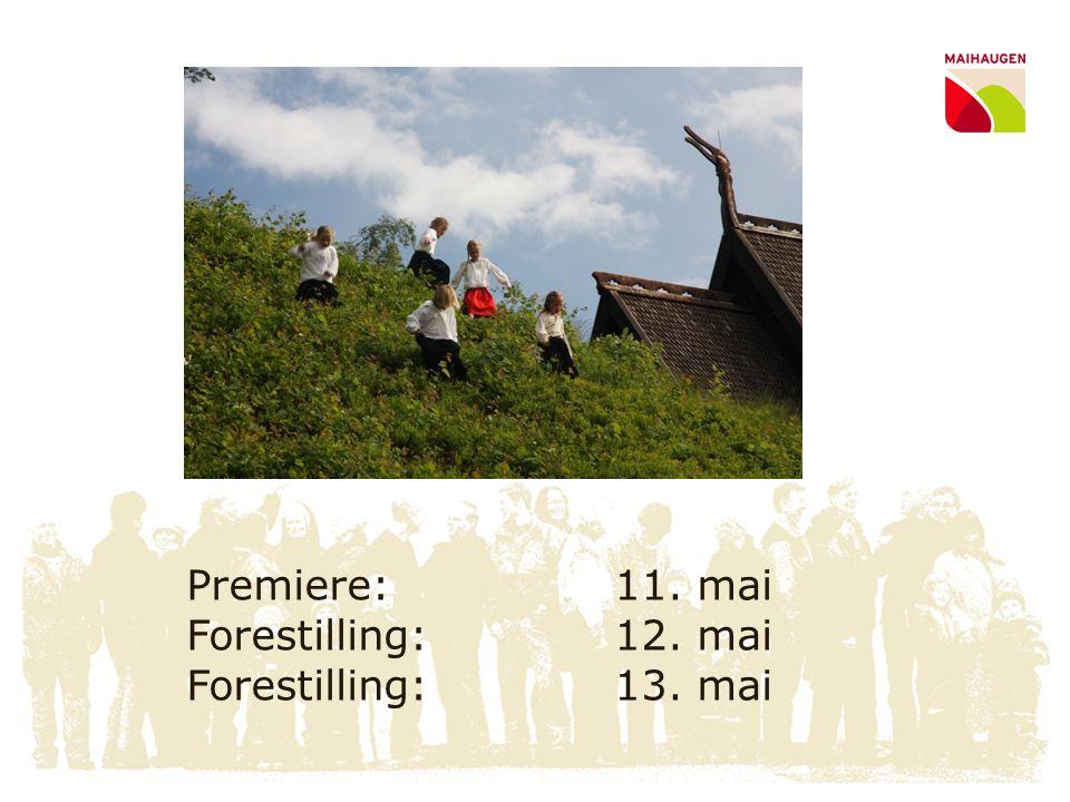 Premiere: 11. mai Forestilling:12. mai Forestilling:13. mai