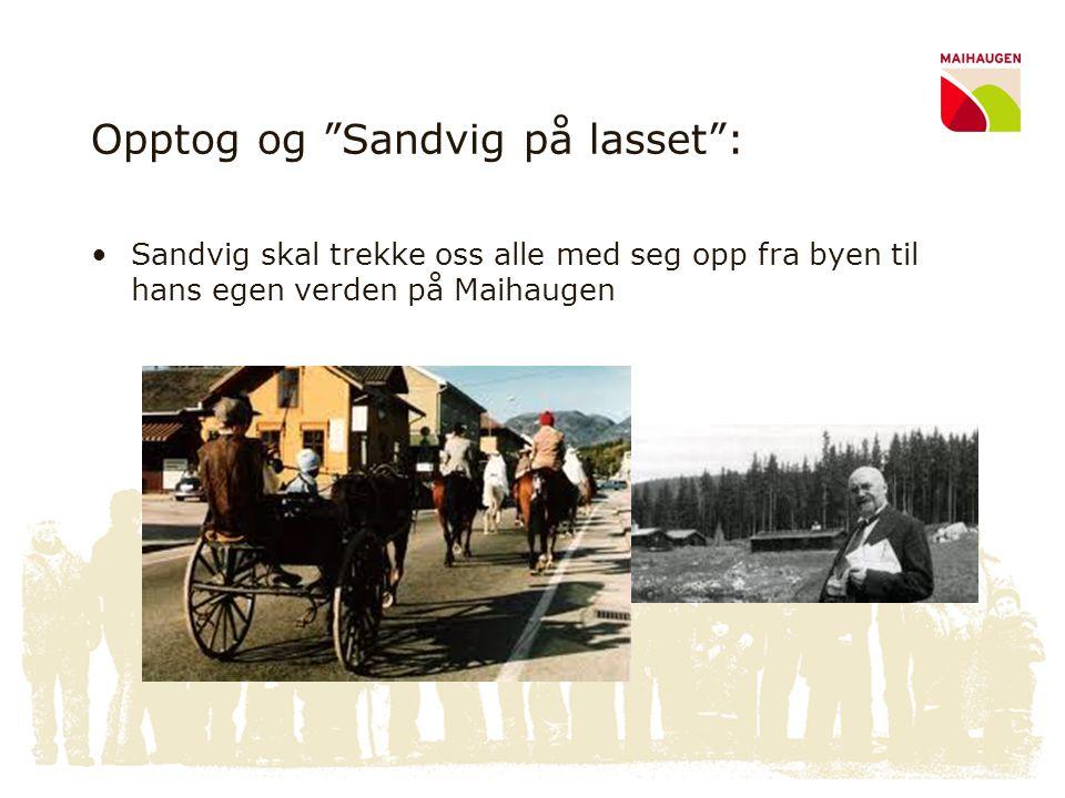 """Opptog og """"Sandvig på lasset"""": •Sandvig skal trekke oss alle med seg opp fra byen til hans egen verden på Maihaugen"""