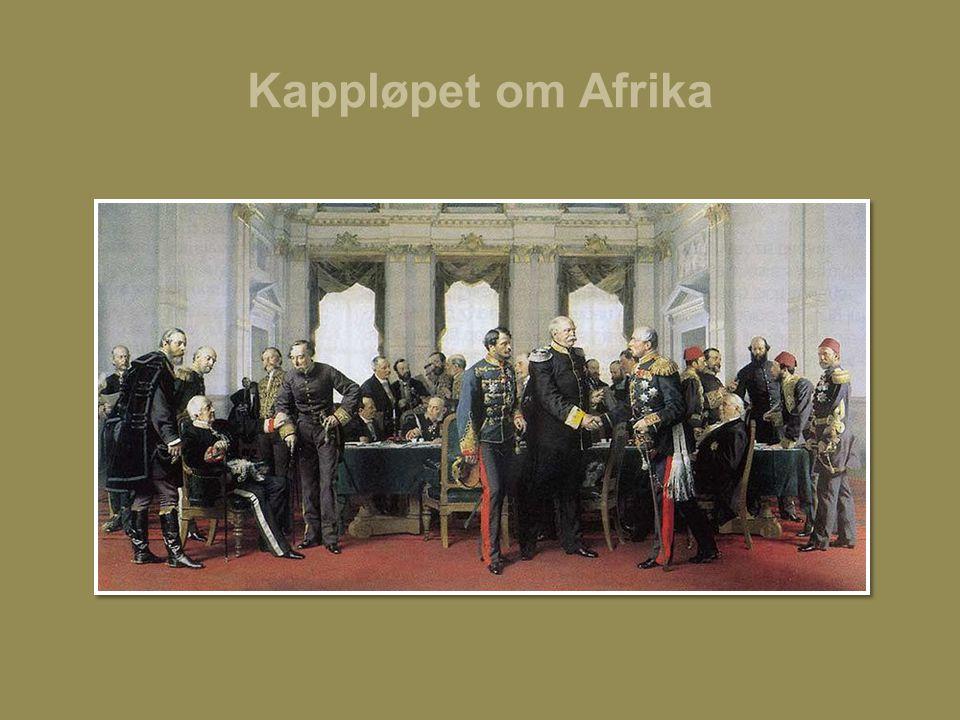 Kappløpet om Afrika •I årene som fulgte ble det meste av Afrika underlagt europeisk styre.