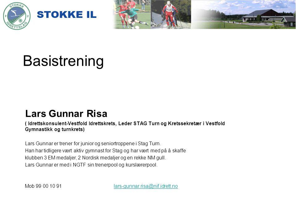 Basistrening Lars Gunnar Risa ( Idrettskonsulent-Vestfold Idrettskrets, Leder STAG Turn og Kretssekretær i Vestfold Gymnastikk og turnkrets) Lars Gunn